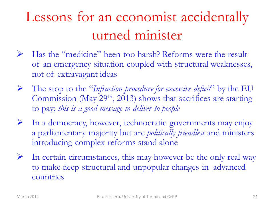 "Lessons for an economist accidentally turned minister  Has the ""medicine"" been too harsh? Reforms were the result of an emergency situation coupled w"