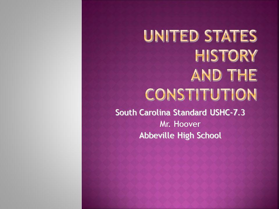 South Carolina Standard USHC-7.3 Mr. Hoover Abbeville High School