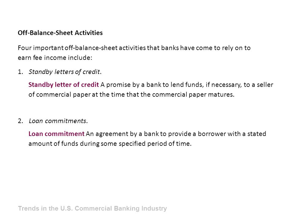 Off-Balance-Sheet Activities Four important off-balance-sheet activities that banks have come to rely on to earn fee income include: 1.Standby letters