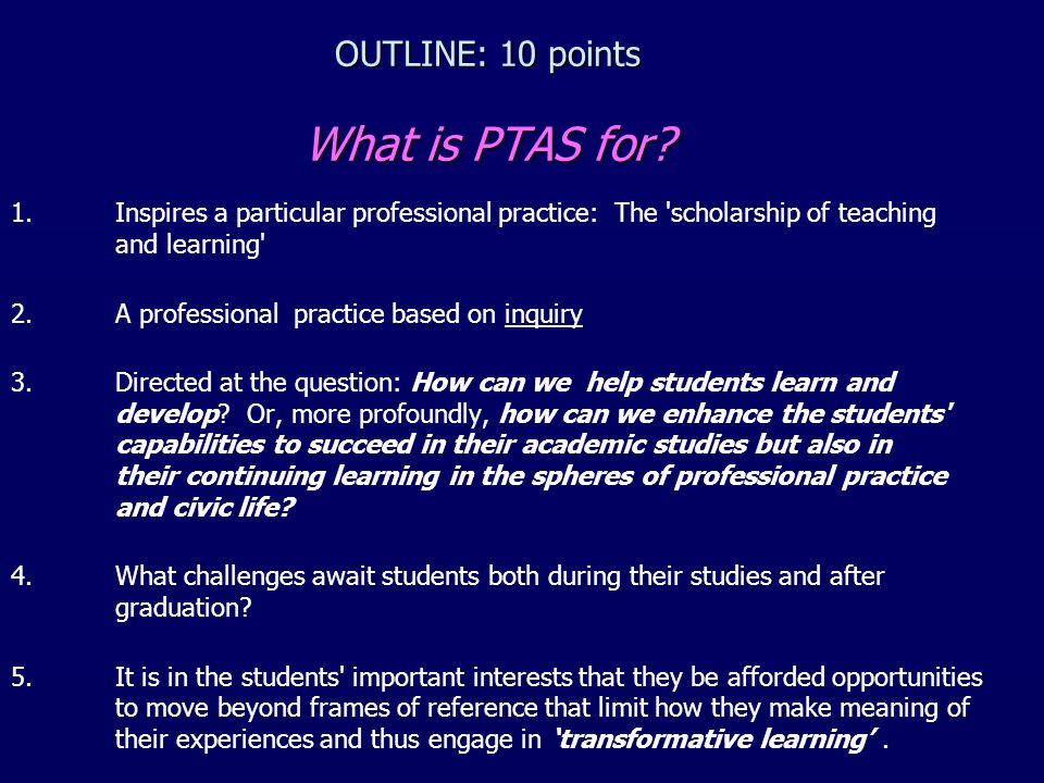 OUTLINE: 10 points What is PTAS for.