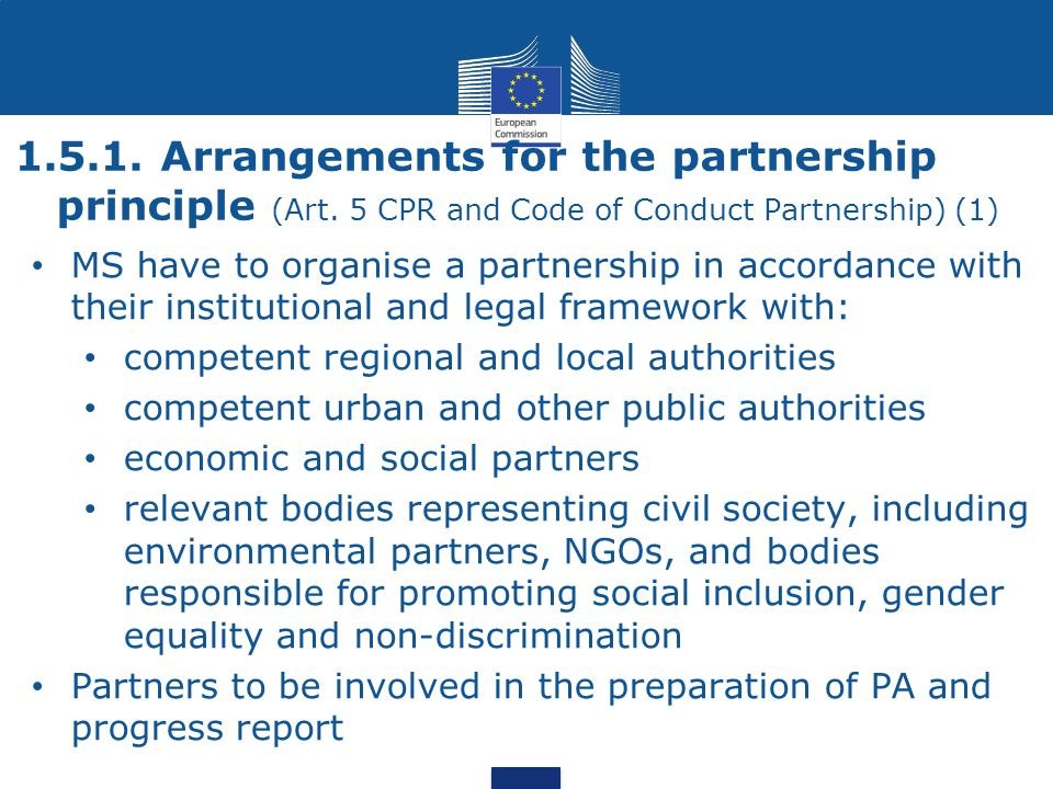 1.5.1. Arrangements for the partnership principle (Art. 5 CPR and Code of Conduct Partnership) (1) MS have to organise a partnership in accordance wit