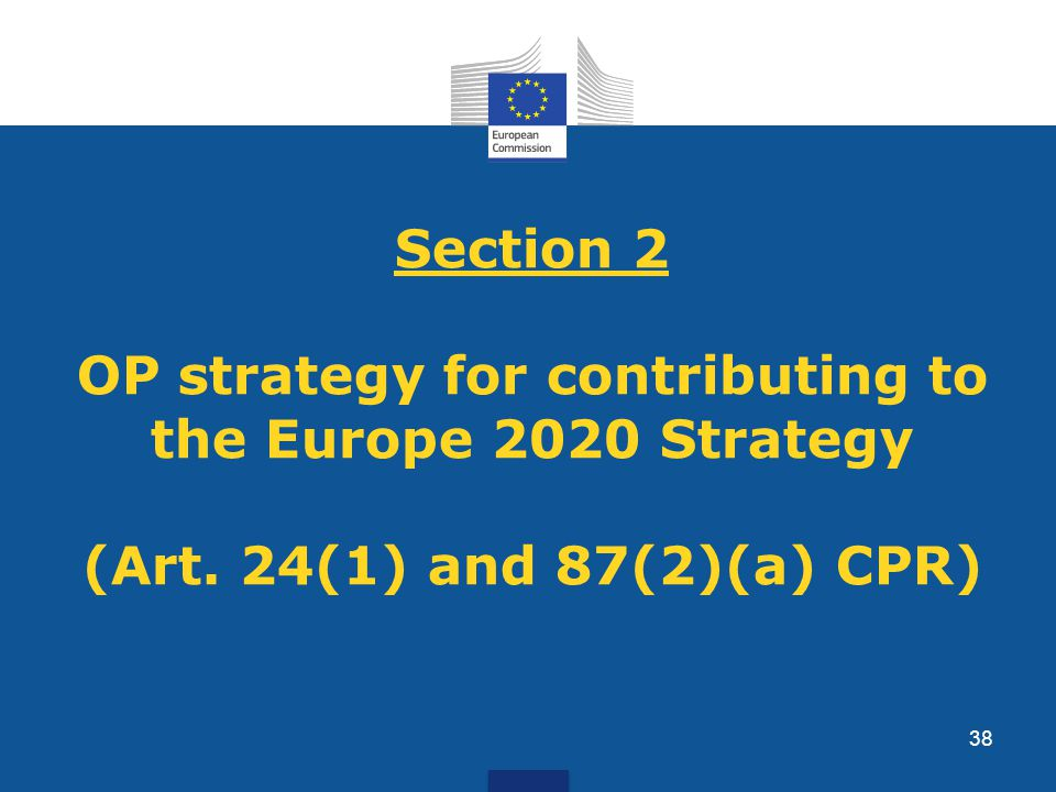 Section 2 OP strategy for contributing to the Europe 2020 Strategy (Art. 24(1) and 87(2)(a) CPR) 38