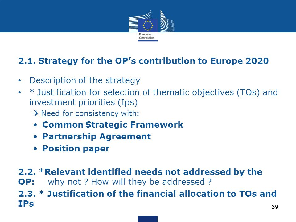 2.1. Strategy for the OP's contribution to Europe 2020 39 Description of the strategy * Justification for selection of thematic objectives (TOs) and i