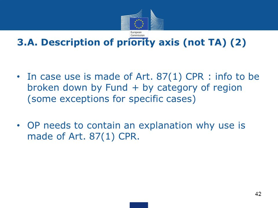 3.A. Description of priority axis (not TA) (2) 42 In case use is made of Art.