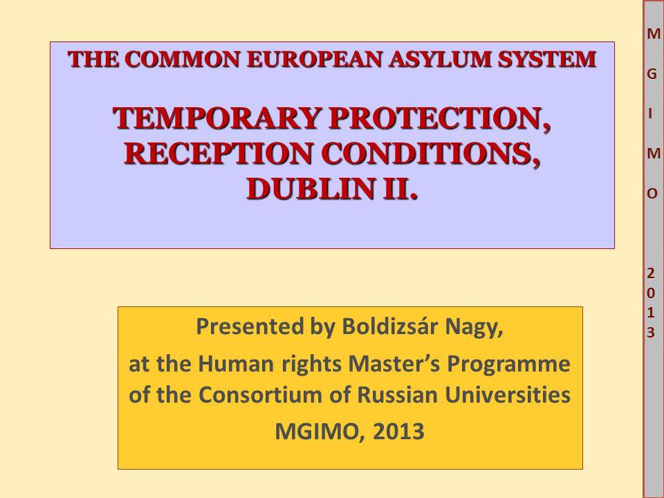 M G IM O 2013M G IM O 2013 THE COMMON EUROPEAN ASYLUM SYSTEM TEMPORARY PROTECTION, RECEPTION CONDITIONS, DUBLIN II.