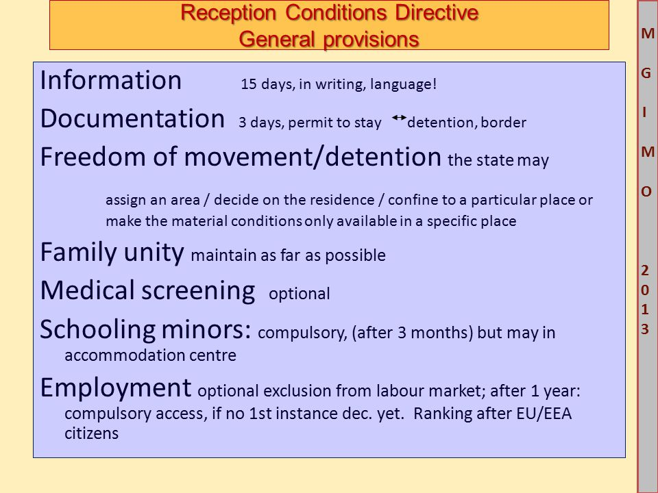 M G IM O 2013M G IM O 2013 Reception Conditions Directive General provisions Information 15 days, in writing, language.