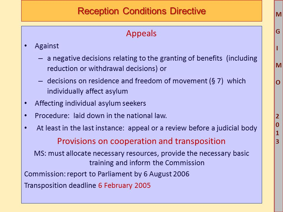M G IM O 2013M G IM O 2013 Reception Conditions Directive Appeals Against – a negative decisions relating to the granting of benefits (including reduc