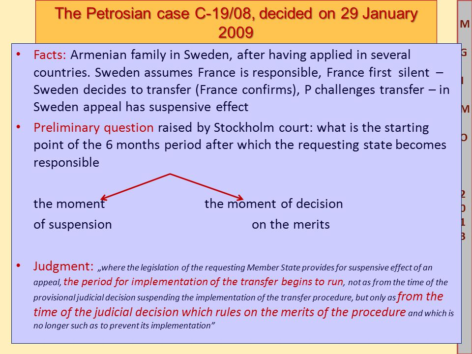 M G IM O 2013M G IM O 2013 The Petrosian case C-19/08, decided on 29 January 2009 Facts: Armenian family in Sweden, after having applied in several countries.