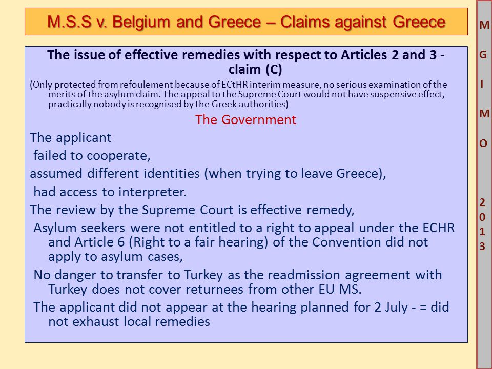M G IM O 2013M G IM O 2013 The issue of effective remedies with respect to Articles 2 and 3 - claim (C) (Only protected from refoulement because of ECtHR interim measure, no serious examination of the merits of the asylum claim.