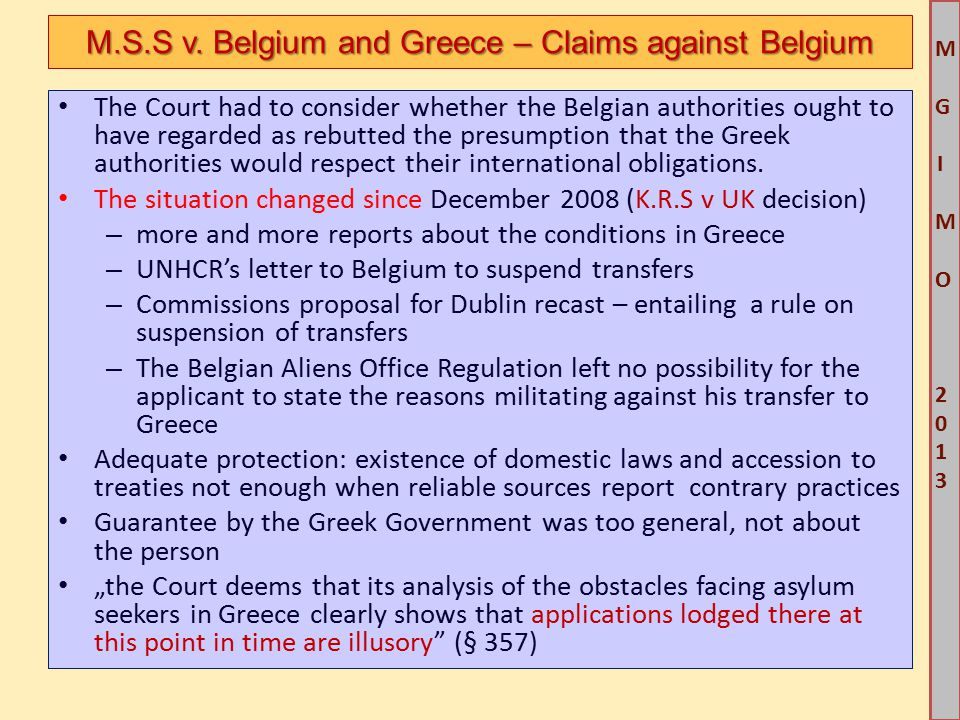 M G IM O 2013M G IM O 2013 The Court had to consider whether the Belgian authorities ought to have regarded as rebutted the presumption that the Greek authorities would respect their international obligations.