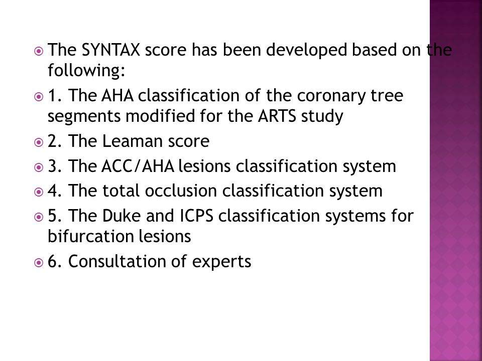  Arterial tree is divided into 16 segments  This system has been adopted for the syntax scoring.