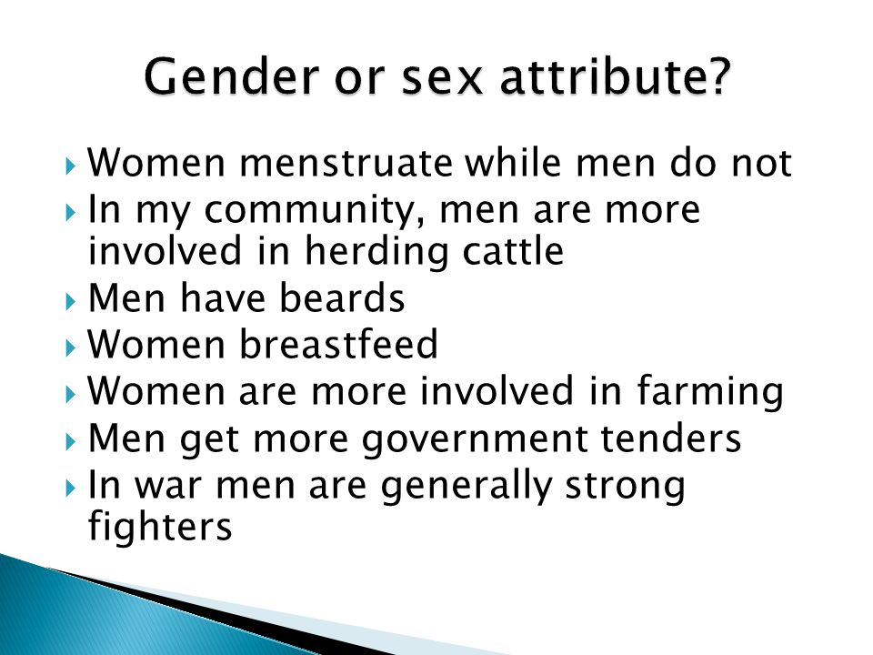 Gender Roles  Socially defined tasks/activities/duties/responsibilities ascribed to men and women based on perceived differences  They differ by cultural and historical contexts.