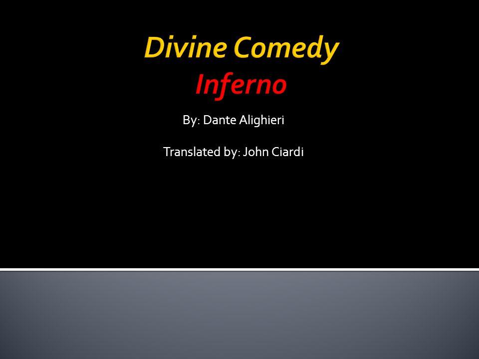 By: Dante Alighieri Translated by: John Ciardi