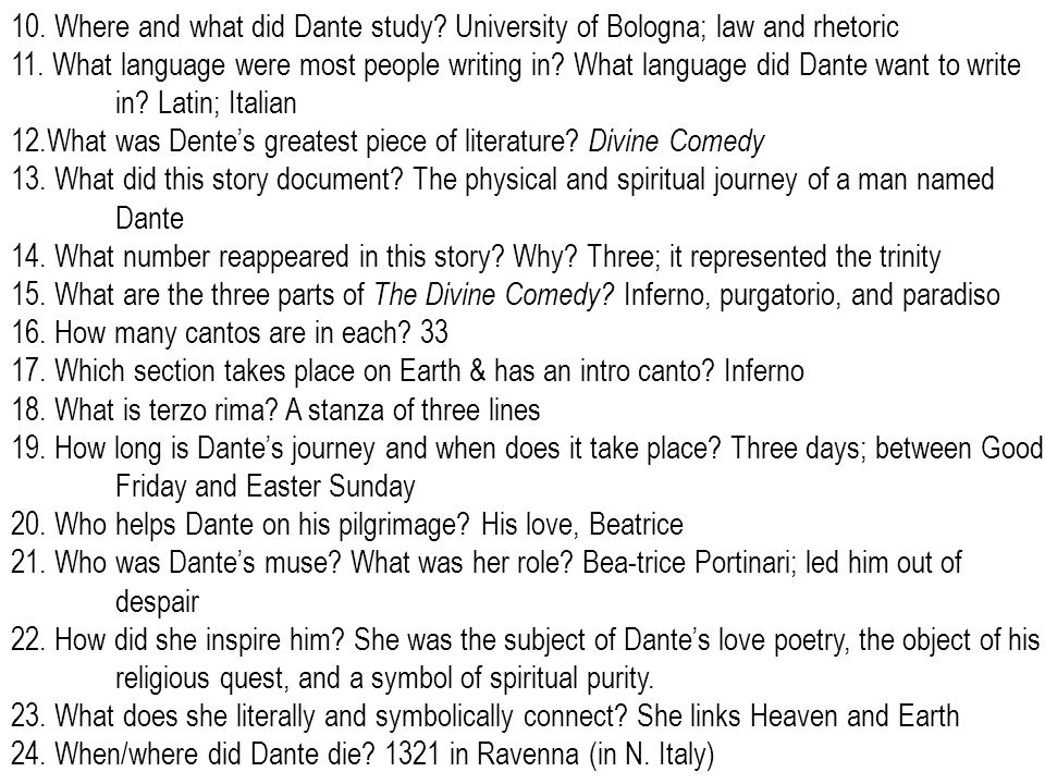 10. Where and what did Dante study? University of Bologna; law and rhetoric 11. What language were most people writing in? What language did Dante wan
