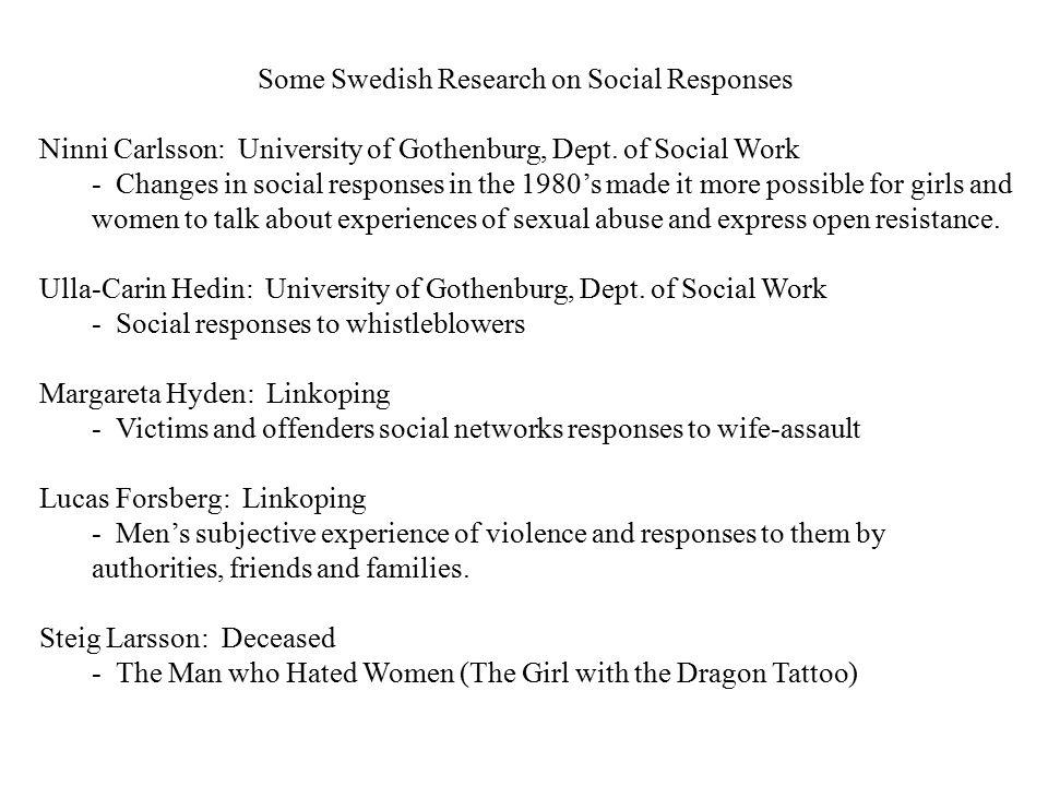 Some Swedish Research on Social Responses Ninni Carlsson: University of Gothenburg, Dept. of Social Work - Changes in social responses in the 1980's m