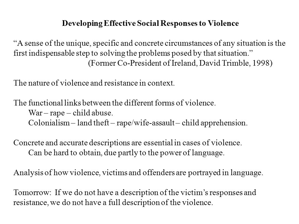 """Developing Effective Social Responses to Violence """"A sense of the unique, specific and concrete circumstances of any situation is the first indispensa"""