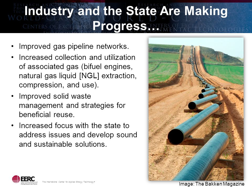 The International Center for Applied Energy Technology ® Industry and the State Are Making Progress… Improved gas pipeline networks.