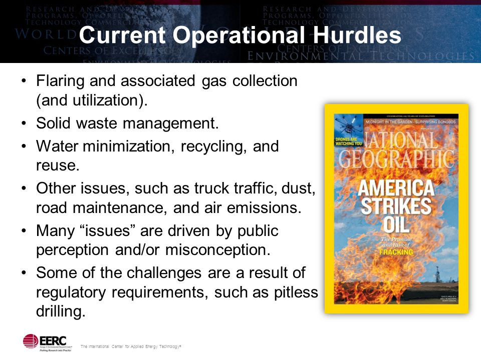 The International Center for Applied Energy Technology ® Current Operational Hurdles Flaring and associated gas collection (and utilization).
