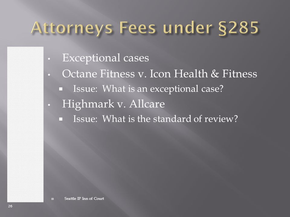  Seattle IP Inn of Court Exceptional cases Octane Fitness v.