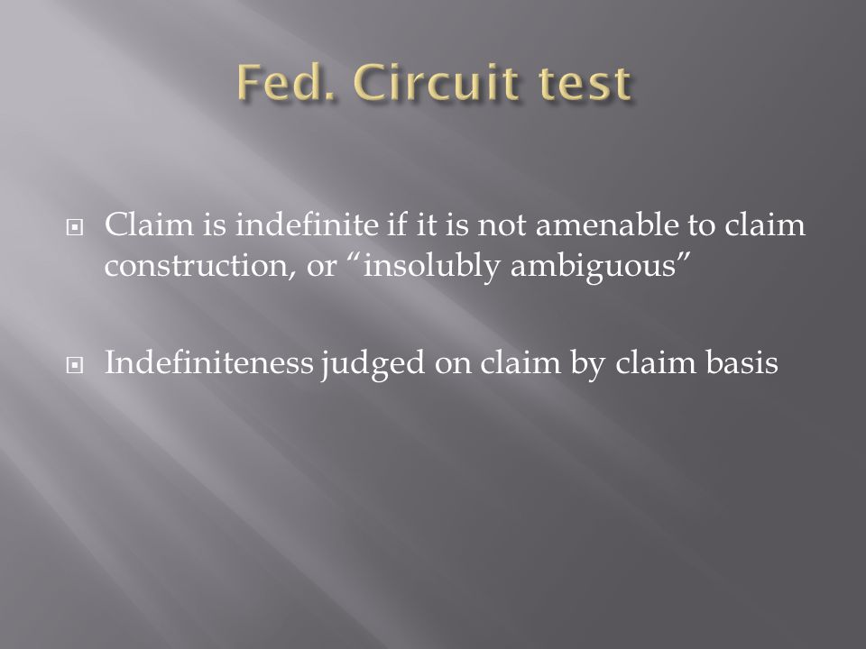 Unanimous decision; Reversed and remanded  Insolubly ambiguous standard inconsistent with Sec 112.