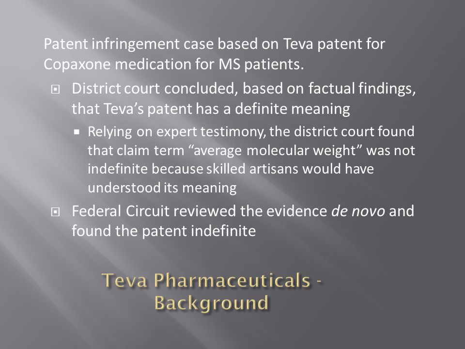 Patent infringement case based on Teva patent for Copaxone medication for MS patients.