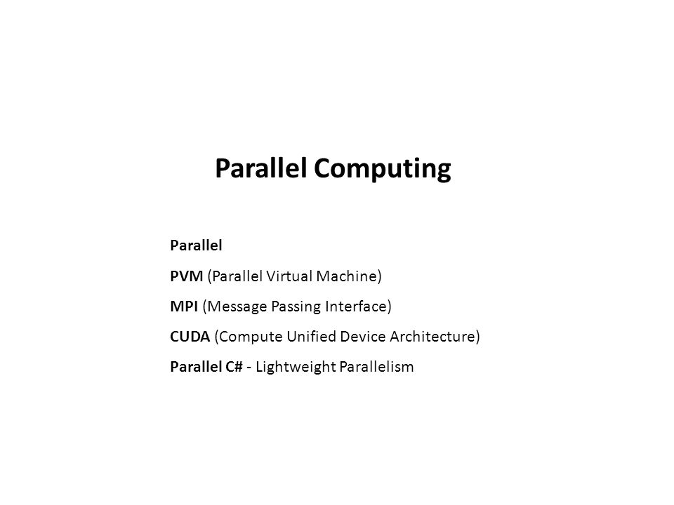 There are several parallel programming models in common use: Shared Memory Threads Message Passing Data Parallel Hybrid https://computing.llnl.gov/tutorials/parallel_comp/