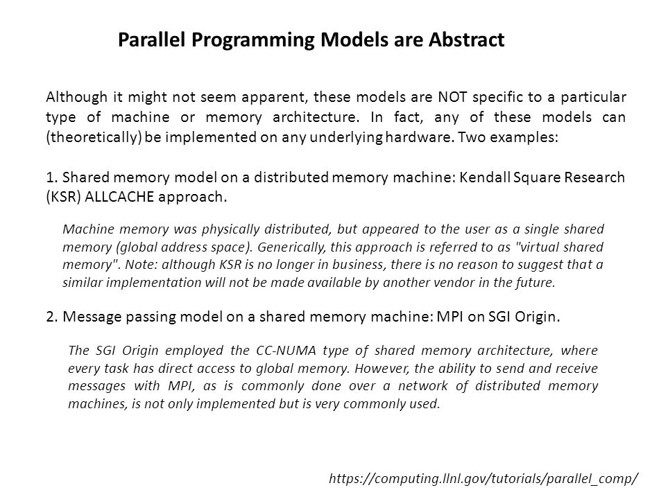 In the shared-memory programming model, tasks share a common address space, which they read and write asynchronously.
