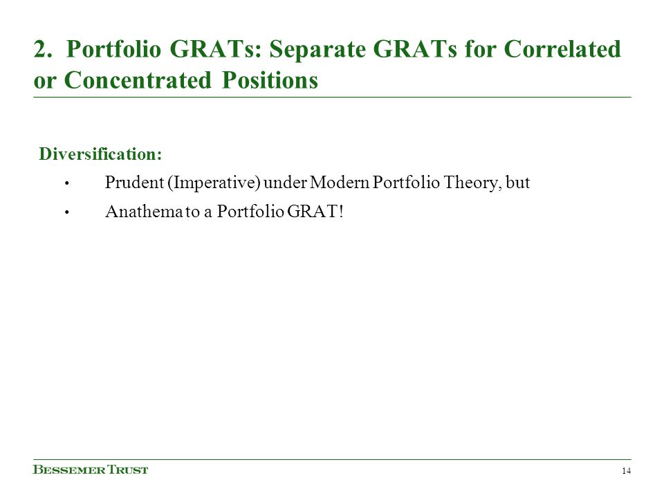 2. Portfolio GRATs: Separate GRATs for Correlated or Concentrated Positions Diversification: Prudent (Imperative) under Modern Portfolio Theory, but A