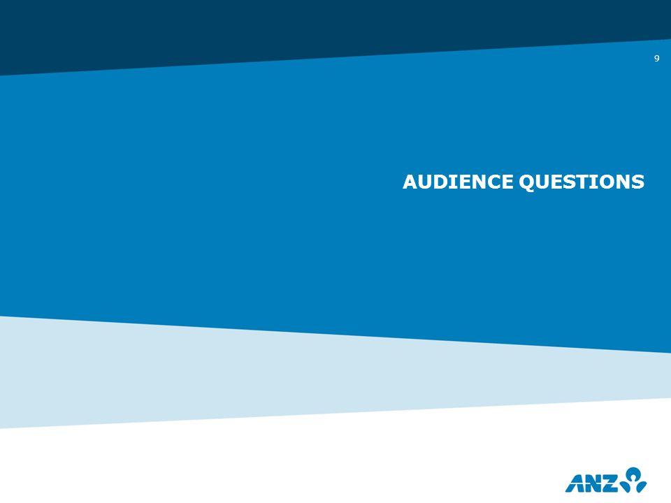 9 AUDIENCE QUESTIONS