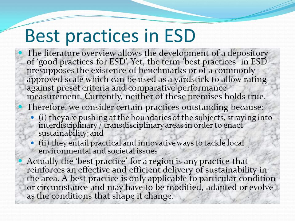 Best practices in ESD The literature overview allows the development of a depository of 'good practices for ESD'.