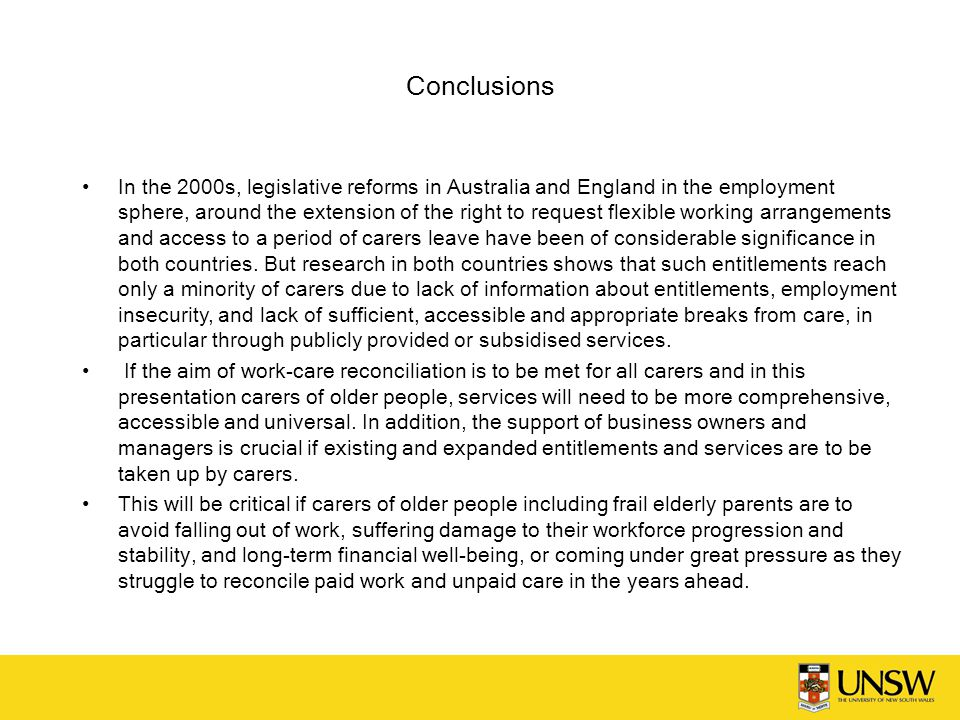 Conclusions In the 2000s, legislative reforms in Australia and England in the employment sphere, around the extension of the right to request flexible