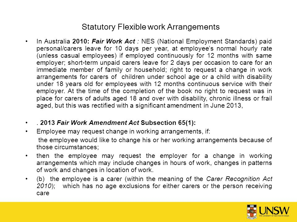 Statutory Flexible work Arrangements In Australia 2010: Fair Work Act : NES (National Employment Standards) paid personal/carers leave for 10 days per