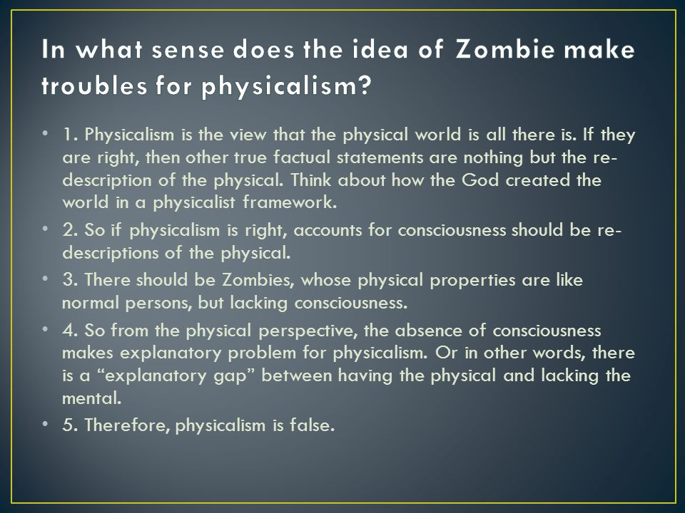 1.Suppose that zombies are conceivable. 2.