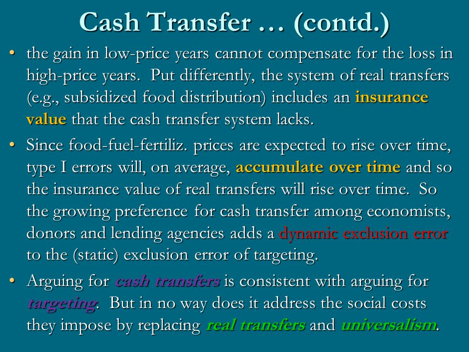 Cash Transfer … (contd.) the gain in low-price years cannot compensate for the loss in high-price years.