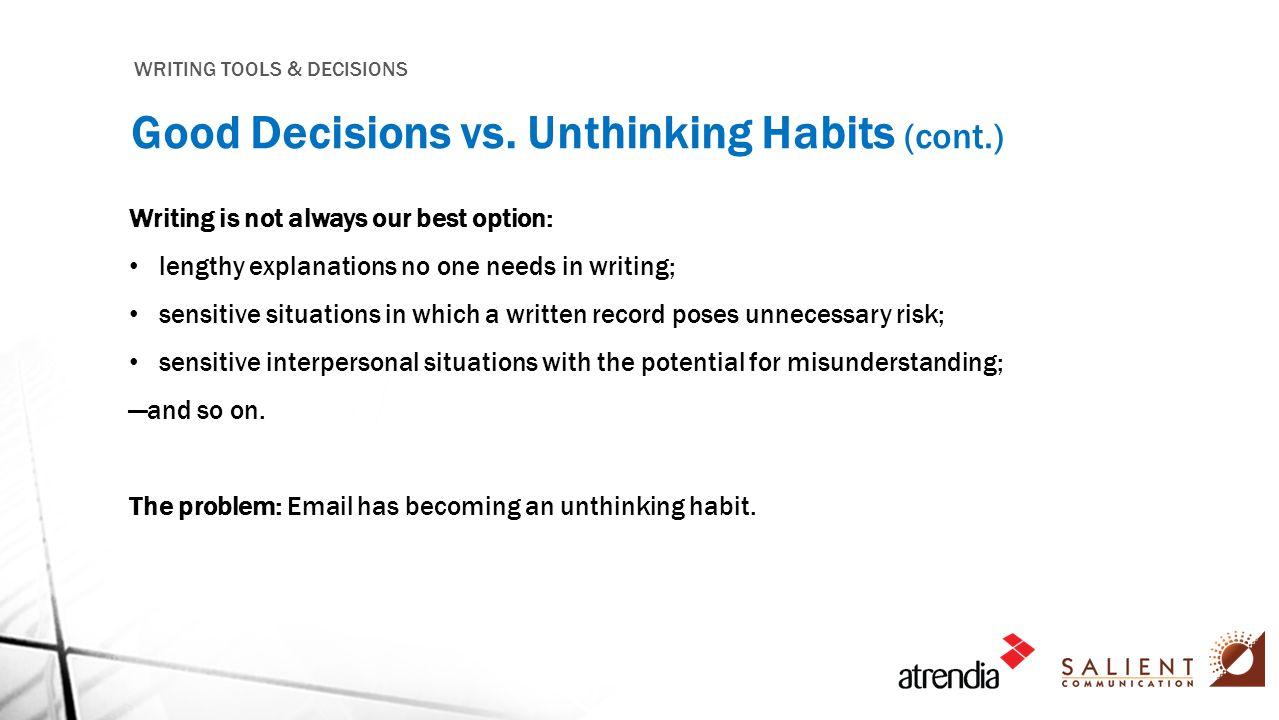 WRITING TOOLS & DECISIONS Good Decisions vs.