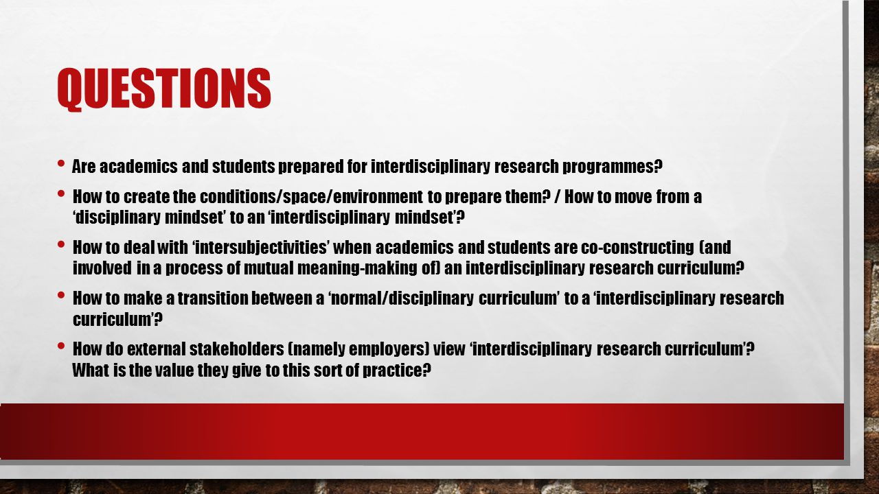 QUESTIONS Are academics and students prepared for interdisciplinary research programmes.