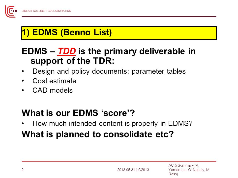 EDMS – TDD is the primary deliverable in support of the TDR: Design and policy documents; parameter tables Cost estimate CAD models What is our EDMS 'score'.
