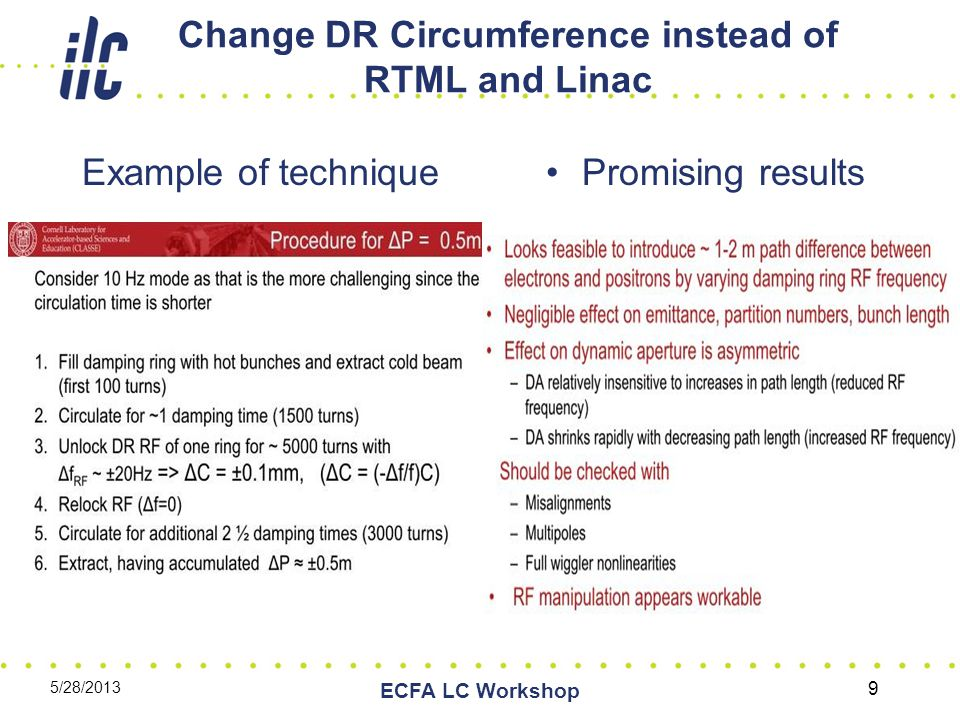 Change DR Circumference instead of RTML and Linac Example of techniquePromising results 5/28/2013 ECFA LC Workshop 9