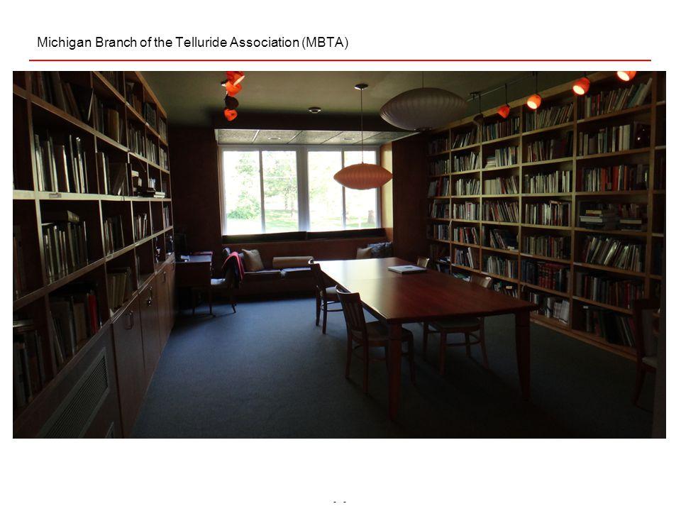 - Michigan Branch of the Telluride Association (MBTA)