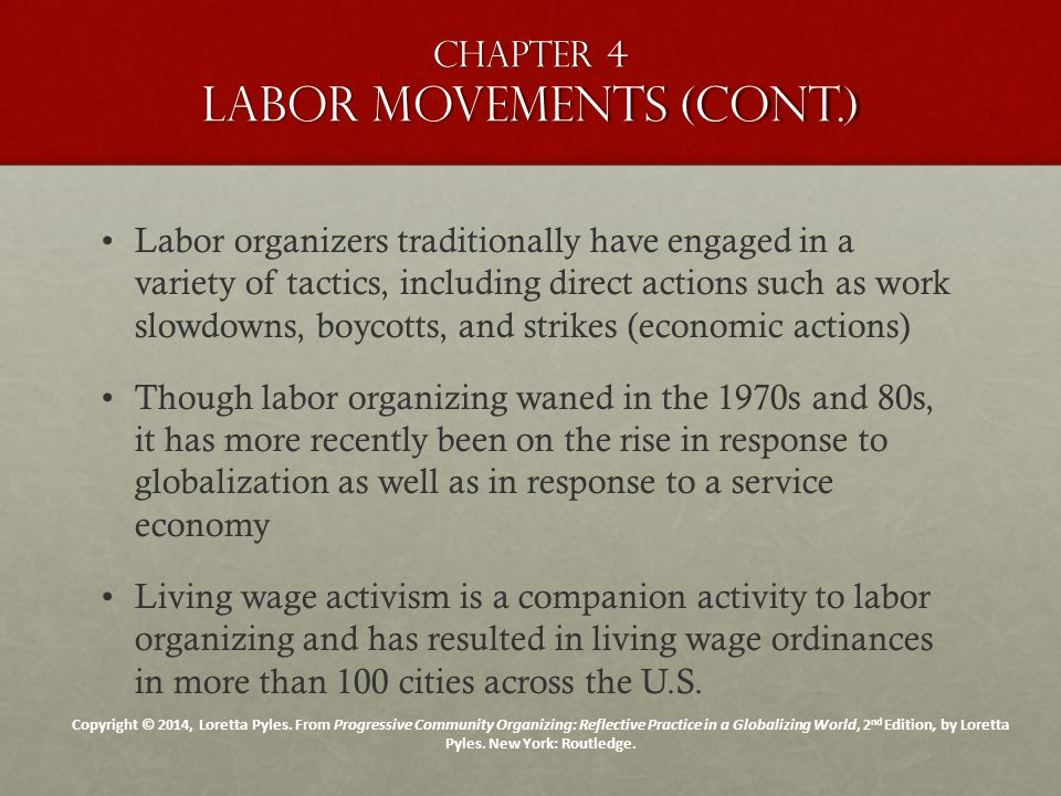Chapter 4 Labor movements (cont.) Labor organizers traditionally have engaged in a variety of tactics, including direct actions such as work slowdowns