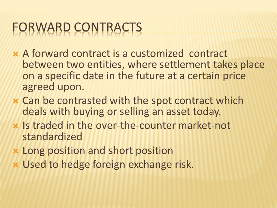  A standardized forward contract.