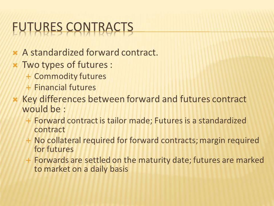  A standardized forward contract.