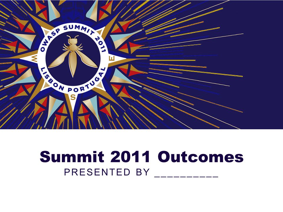 Summit 2011 Outcomes PRESENTED BY __________