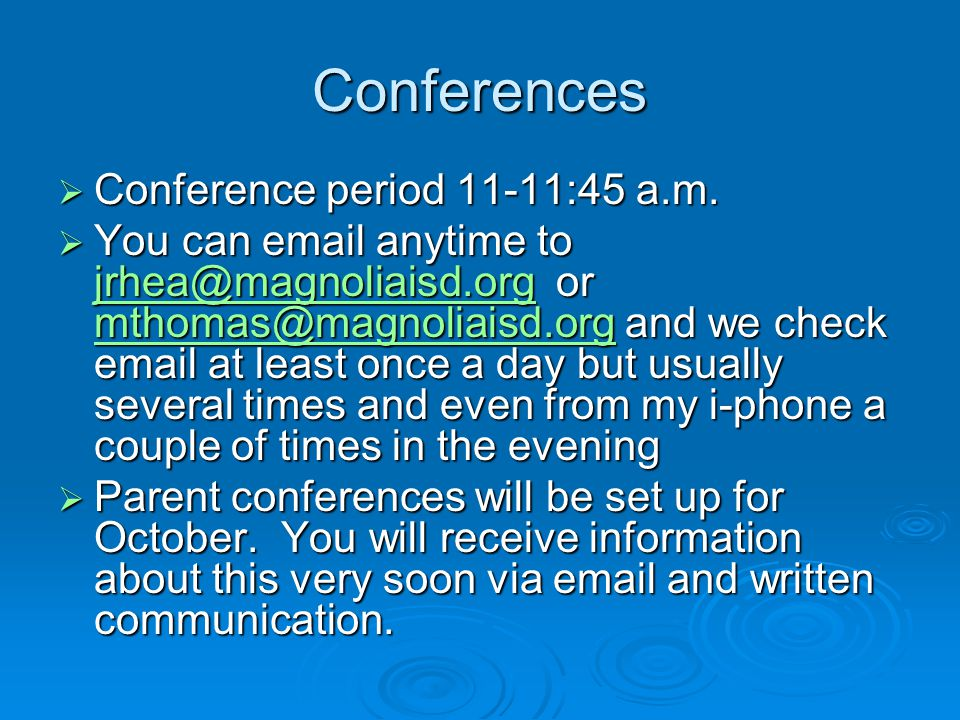 Conferences  Conference period 11-11:45 a.m.