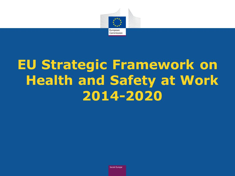 EU Strategic Framework on Health and Safety at Work 2014-2020