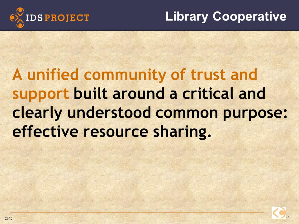 A unified community of trust and support built around a critical and clearly understood common purpose: effective resource sharing.