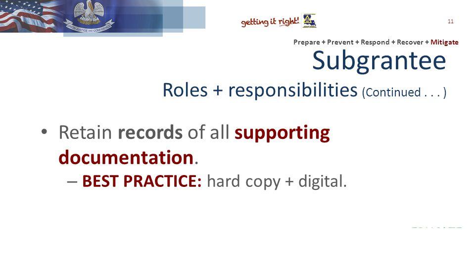 Prepare + Prevent + Respond + Recover + Mitigate Subgrantee Roles + responsibilities (Continued...