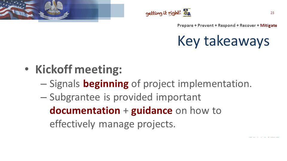 Prepare + Prevent + Respond + Recover + Mitigate Key takeaways Kickoff meeting: – Signals beginning of project implementation.
