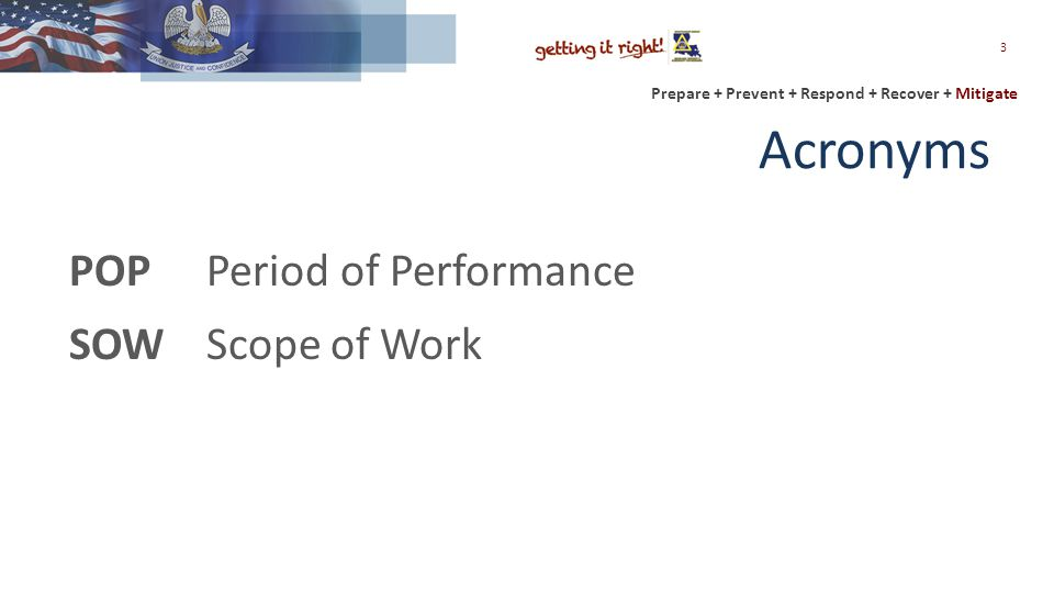 Prepare + Prevent + Respond + Recover + Mitigate Acronyms POPPeriod of Performance SOWScope of Work 3
