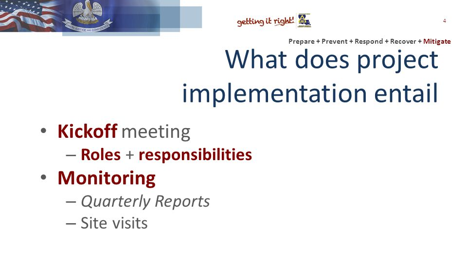 Prepare + Prevent + Respond + Recover + Mitigate Initiation of Implementation Kickoff meeting: – Signals the beginning of project implementation.